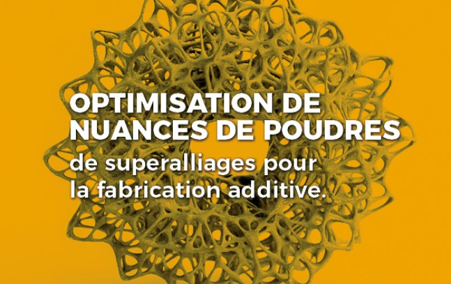 Optimisation de nuances de poudres de superalliages pour la fabrication additive